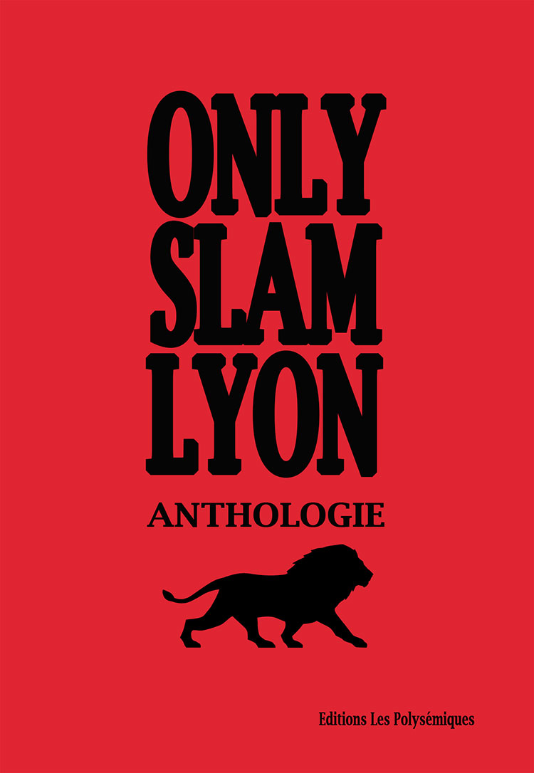 Only slam Lyon, anthologie slam